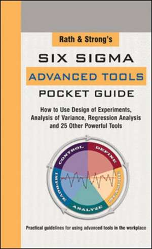 Rath & Strongs Six Sigma Advanced Tools Pocket Guide