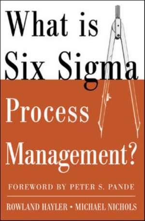 What is Six Sigma Process Management? de Rowland Hayler