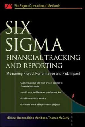 Six Sigma Financial Tracking and Reporting de Michael Bremer