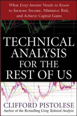 Technical Analysis for the Rest of Us de Clifford Pistolese