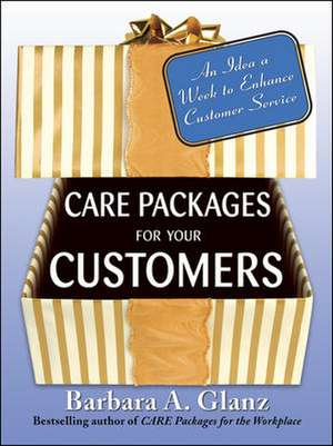 Care Packages for Your Customers de Barbara Glanz
