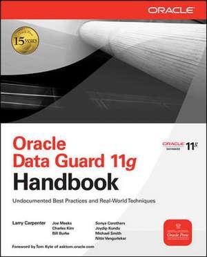 Oracle Data Guard 11g Handbook de Larry Carpenter