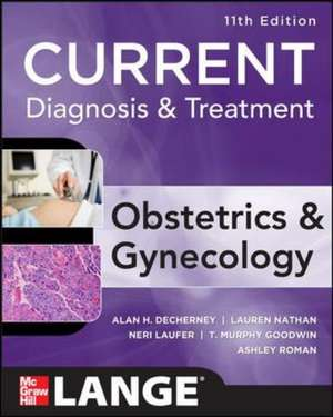 Current Diagnosis & Treatment Obstetrics & Gynecology, Eleventh Edition