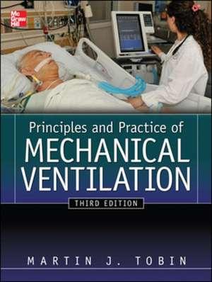 Principles And Practice of Mechanical Ventilation, Third Edition de Martin Tobin