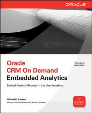 Oracle CRM On Demand Embedded Analytics de Michael Lairson