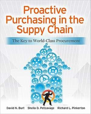 Proactive Purchasing in the Supply Chain: The Key to World-Class Procurement de David Burt