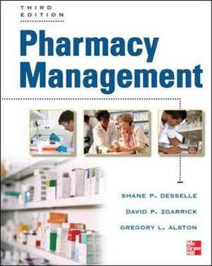 Pharmacy Management, Third Edition de Shane P Desselle