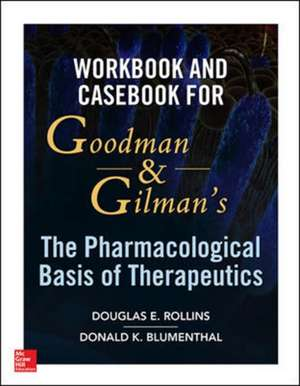 Workbook and Casebook for Goodman and Gilman's The Pharmacological Basis of Therapeutics