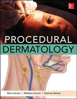 Procedural Dermatology de Marc Avram