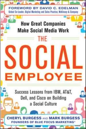 The Social Employee: How Great Companies Make Social Media Work de Cheryl Burgess