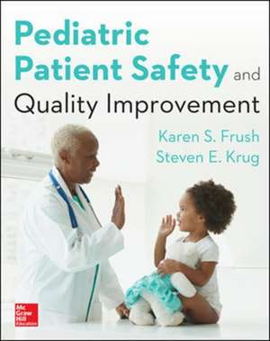 Pediatric Patient Safety and Quality Improvement