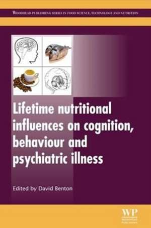Lifetime Nutritional Influences on Cognition, Behaviour and Psychiatric Illness