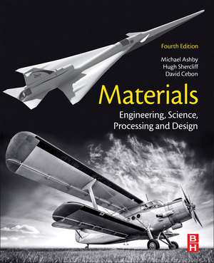 Materials: Engineering, Science, Processing and Design de Michael F. Ashby