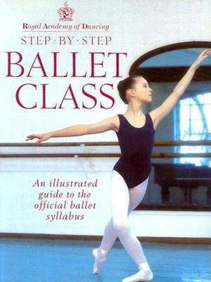 Step-By-Step Ballet Class imagine