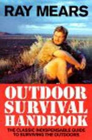 Ray Mears Outdoor Survival Handbook imagine