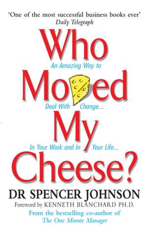 Who Moved My Cheese? de Spencer Johnson