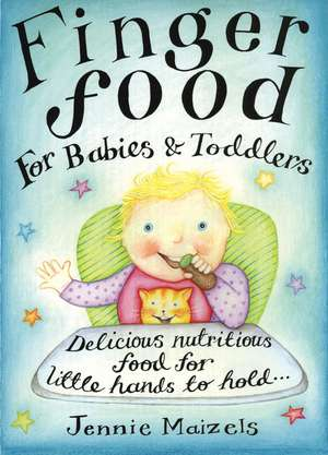 Finger Food for Babies & Toddlers