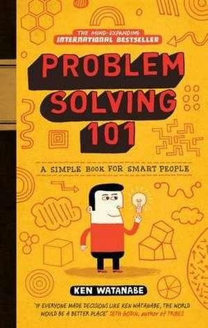 Problem Solving 101 de Ken Watanabe