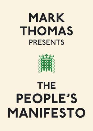 Mark Thomas Presents the People's Manifesto imagine