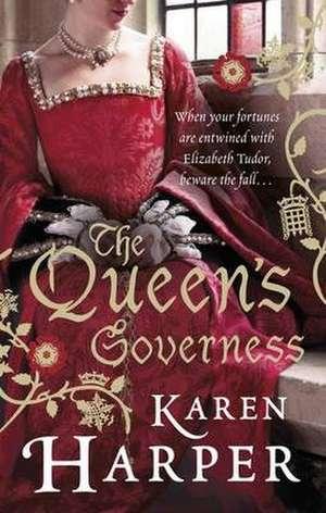 The Queen's Governess de Karen Harper
