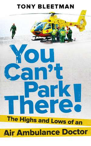 You Can't Park There! de Tony Bleetman