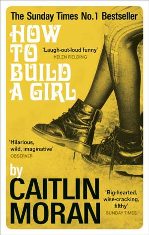 How to Build a Girl de Caitlin Moran