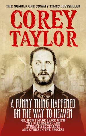 A Funny Thing Happened on the Way to Heaven de Corey Taylor