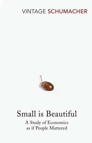 Small Is Beautiful de E. F. Schumacher
