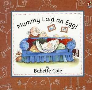 Mummy Laid an Egg imagine