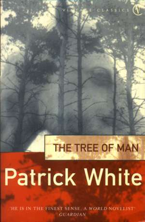 The Tree Of Man de Patrick White