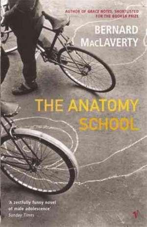 The Anatomy School de Bernard MacLaverty