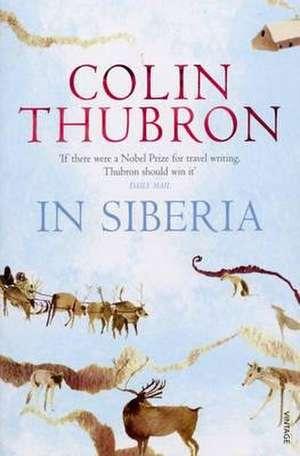 Thubron, C: In Siberia imagine