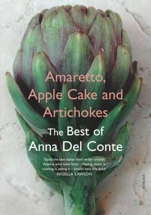 Amaretto, Apple Cake and Artichokes de Anna Del Conte