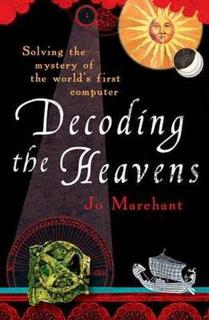 Decoding the Heavens de Jo Marchant