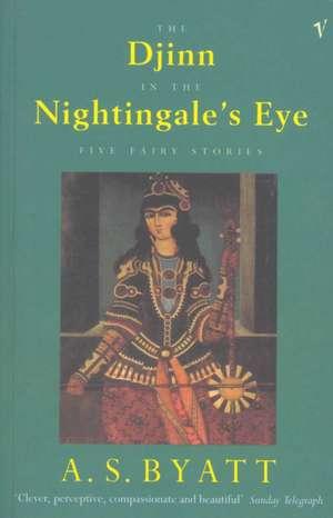 The Djinn In The Nightingale's Eye de A. S. Byatt