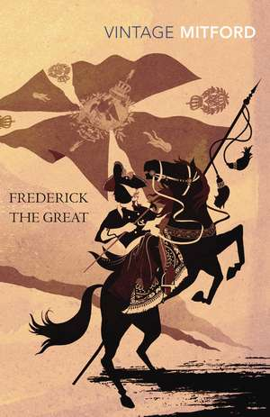 Frederick the Great de Nancy Mitford