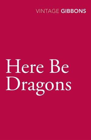 Gibbons, S: Here Be Dragons de Stella Gibbons