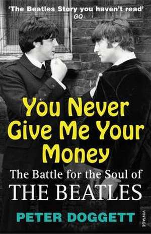 You Never Give Me Your Money de Peter Doggett
