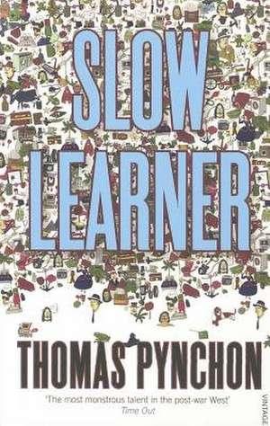 Slow Learner de Thomas Pynchon