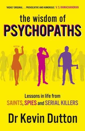 The Wisdom of Psychopaths de Kevin Dutton