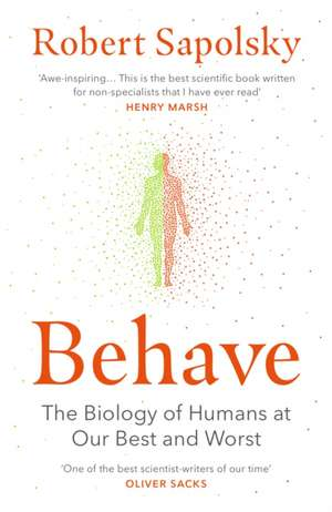 Behave: The Biology of Humans at Our Best and Worst de Robert M. Sapolsky