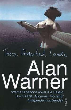 These Demented Lands de Alan Warner