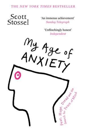 My Age of Anxiety de Scott Stossel