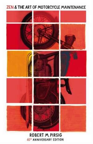 Zen And The Art Of Motorcycle Maintenance de Robert M. Pirsig