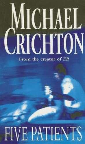 Crichton, M: Five Patients imagine