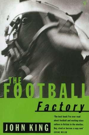 The Football Factory de John King