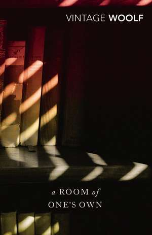 A Room of One's Own and Three Guineas de Virginia Woolf