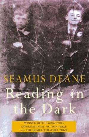 Reading in the Dark de Seamus Deane