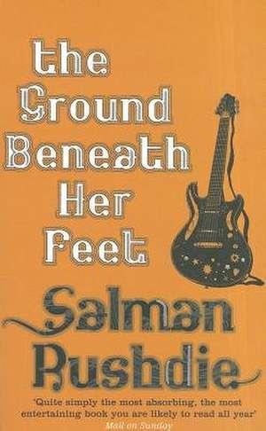 The Ground Beneath Her Feet de Salman Rushdie
