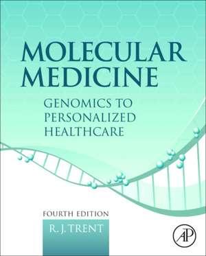 Molecular Medicine: Genomics to Personalized Healthcare de R.J. Trent